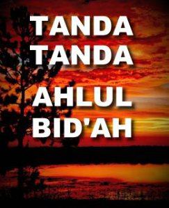 tanda-tanda-ahlul-bidah-dholalah